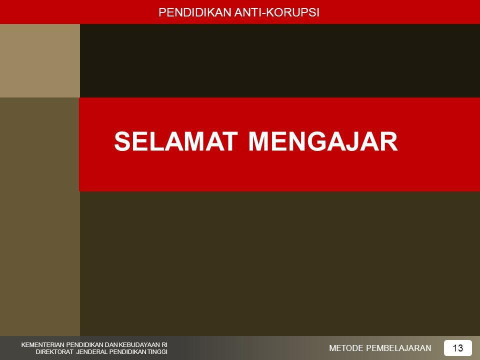 SELAMAT MENGAJAR PENDIDIKAN ANTI-KORUPSI 13 METODE PEMBELAJARAN