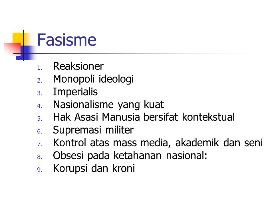 Fasisme Reaksioner Monopoli ideologi Imperialis Nasionalisme yang kuat