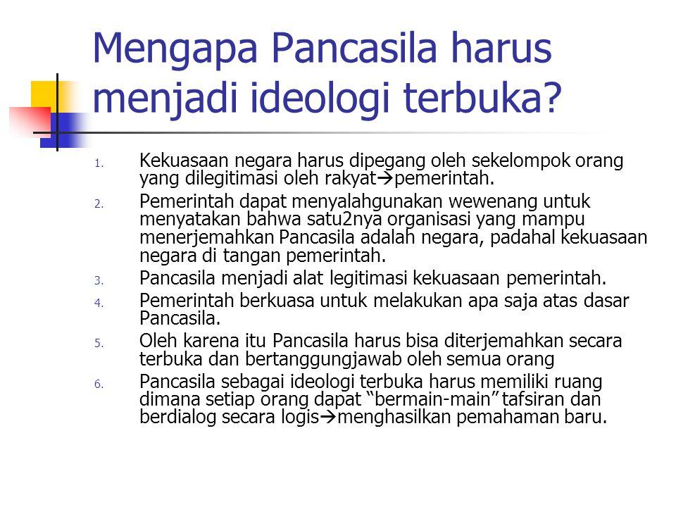 Mengapa Pancasila harus menjadi ideologi terbuka