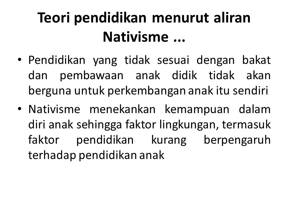 Teori pendidikan menurut aliran Nativisme ...