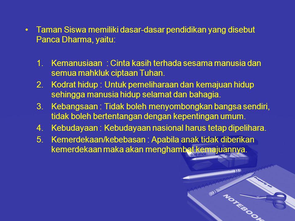 Taman Siswa memiliki dasar-dasar pendidikan yang disebut Panca Dharma, yaitu: