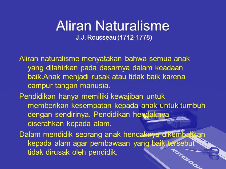 Aliran Naturalisme J.J. Rousseau (1712-1778)