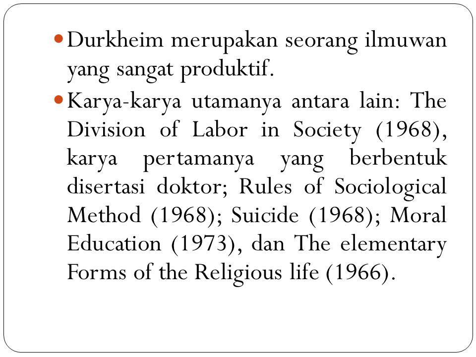 Durkheim merupakan seorang ilmuwan yang sangat produktif.