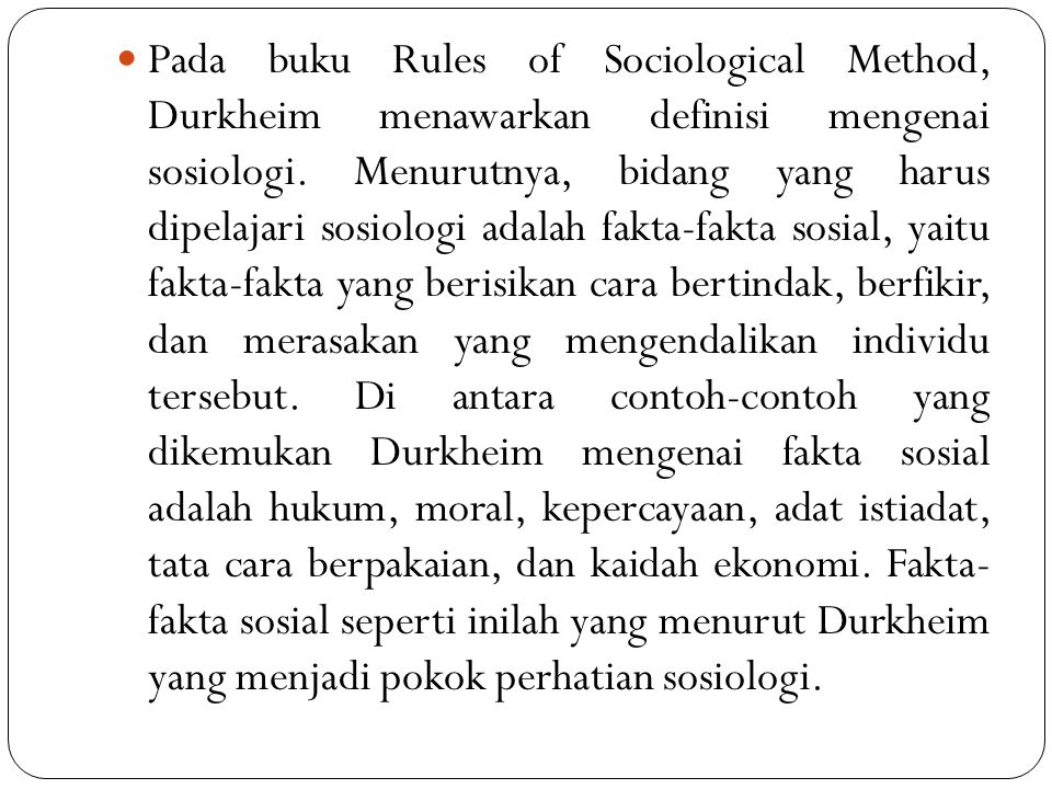 Pada buku Rules of Sociological Method, Durkheim menawarkan definisi mengenai sosiologi.