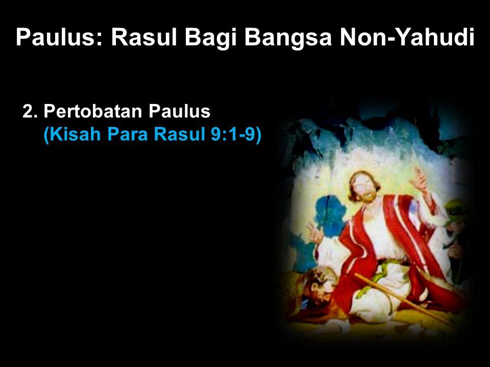 Paulus: Rasul Bagi Bangsa Non-Yahudi