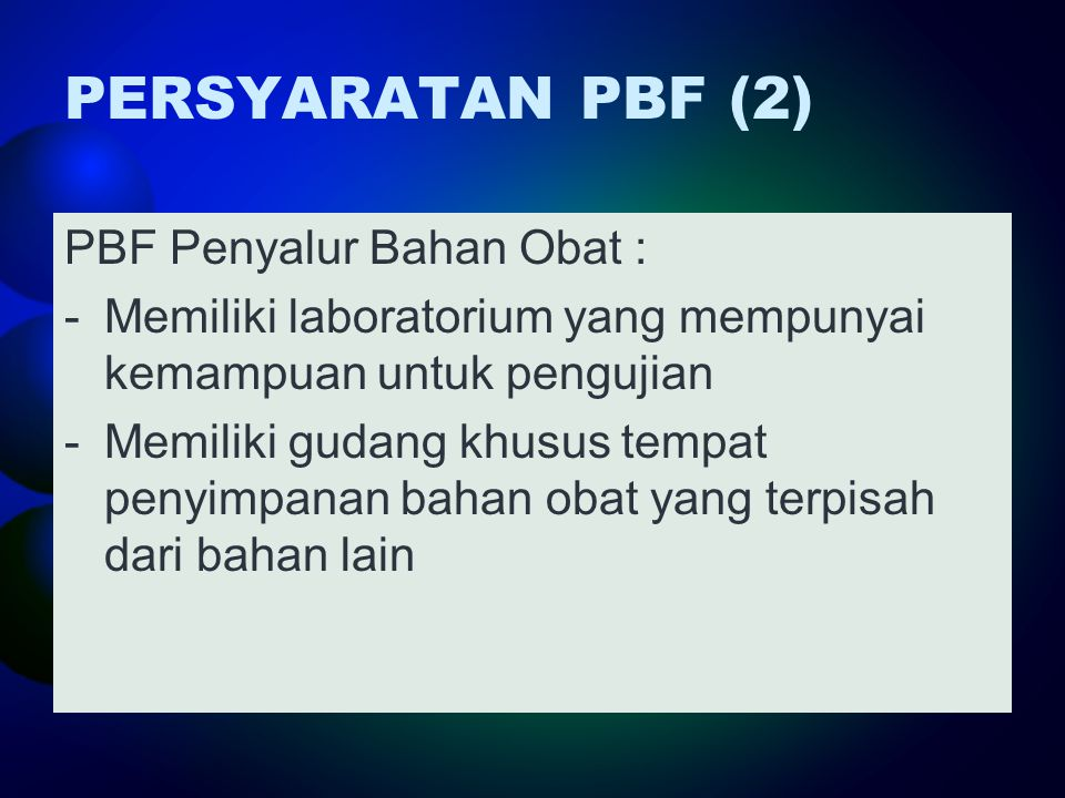 PERSYARATAN PBF (2) PBF Penyalur Bahan Obat :