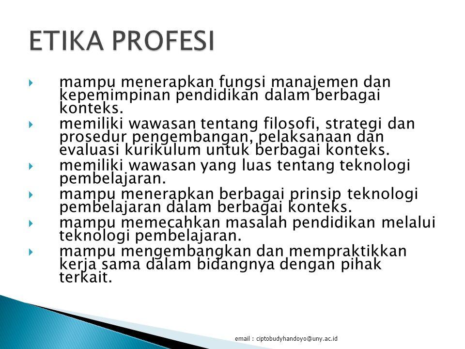 ETIKA PROFESI mampu menerapkan fungsi manajemen dan kepemimpinan pendidikan dalam berbagai konteks.