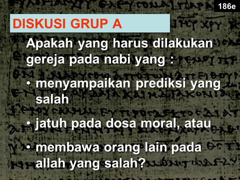 Apakah yang harus dilakukan gereja pada nabi yang :