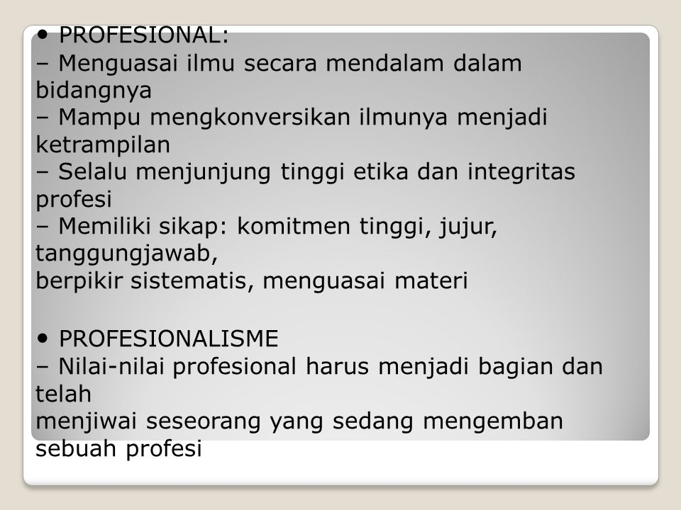 • PROFESIONAL: • PROFESIONALISME