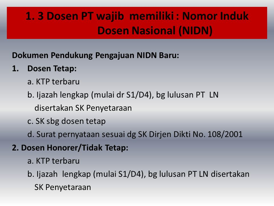 1. 3 Dosen PT wajib memiliki : Nomor Induk Dosen Nasional (NIDN)