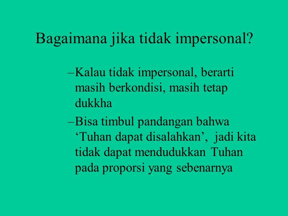 Bagaimana jika tidak impersonal