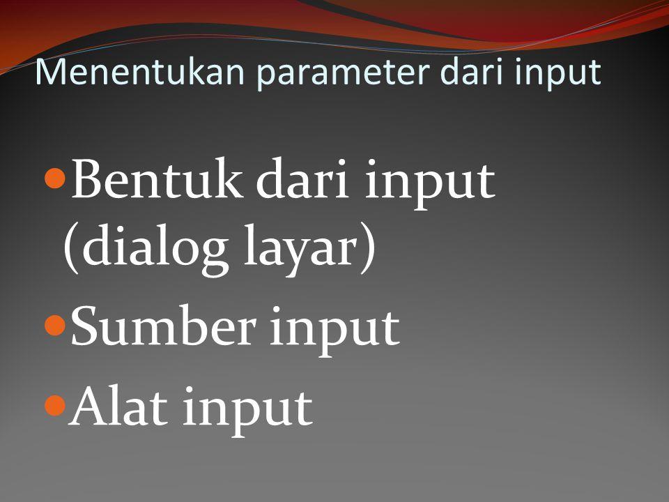 Menentukan parameter dari input