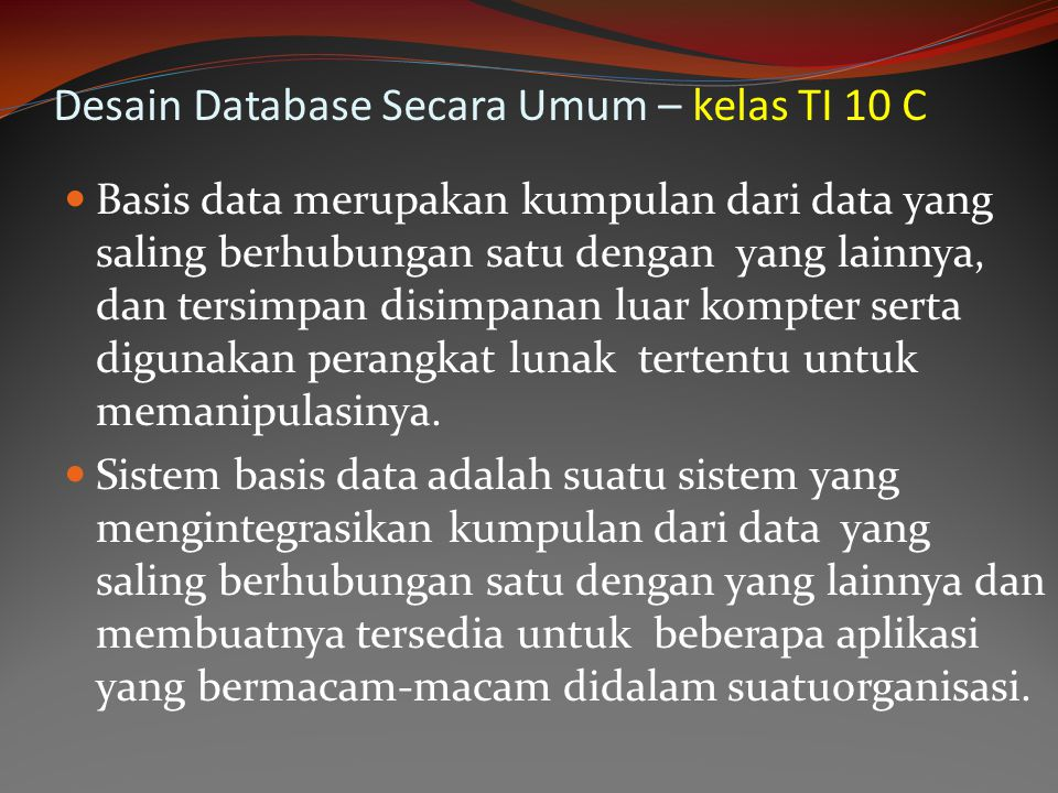 Desain Database Secara Umum – kelas TI 10 C