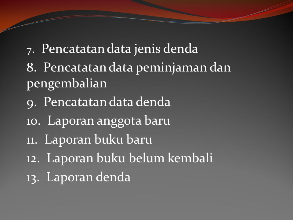 8. Pencatatan data peminjaman dan pengembalian