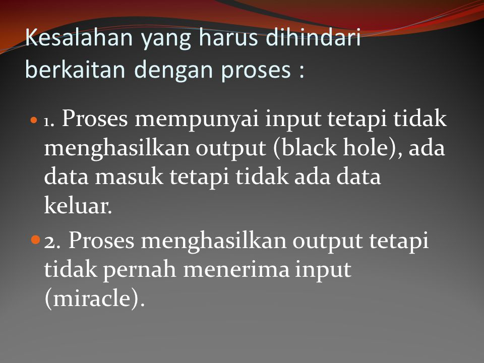 Kesalahan yang harus dihindari berkaitan dengan proses :