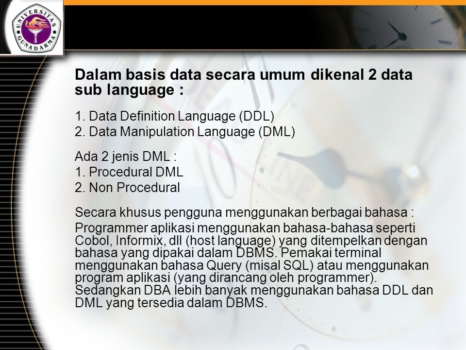 Dalam basis data secara umum dikenal 2 data sub language :