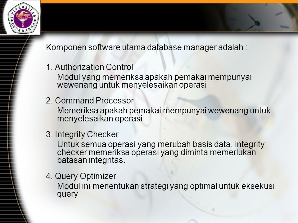 Komponen software utama database manager adalah :