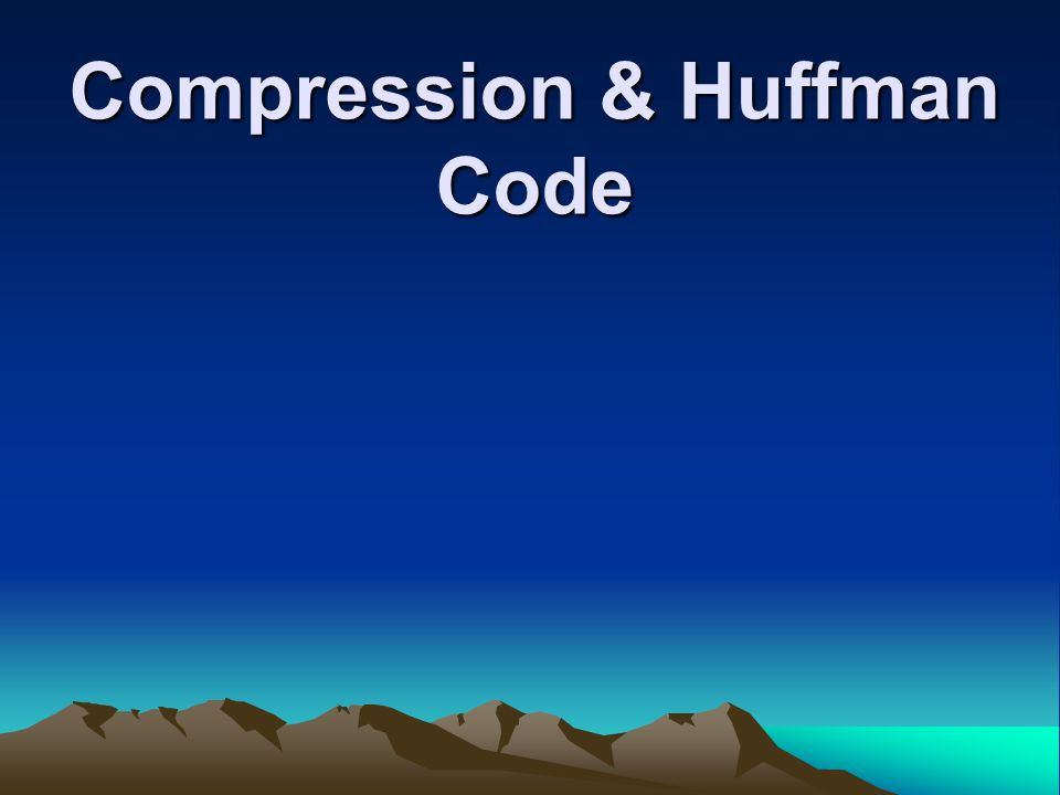 Compression & Huffman Code