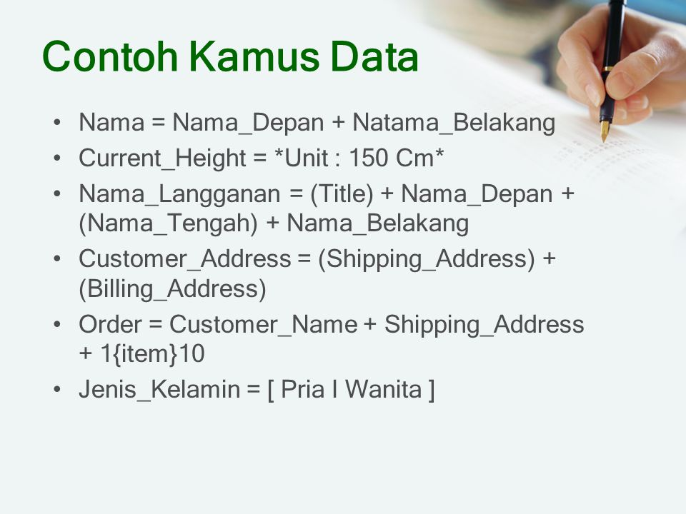 Contoh Kamus Data Nama = Nama_Depan + Natama_Belakang