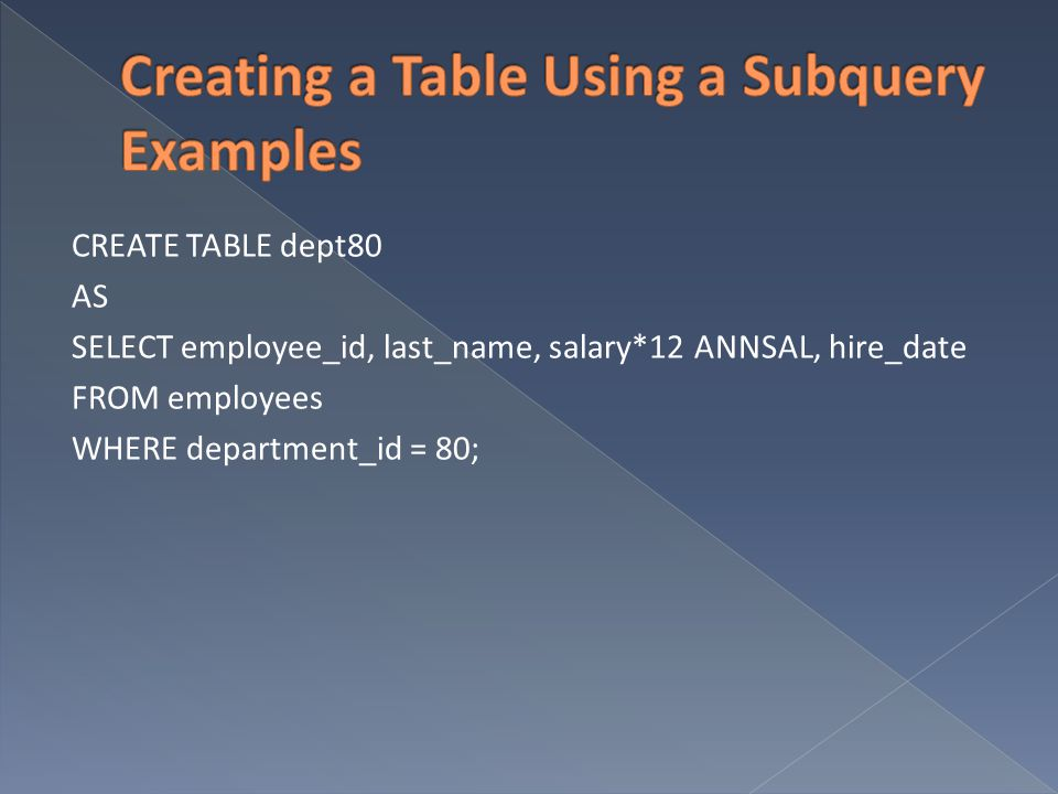 Creating a Table Using a Subquery Examples