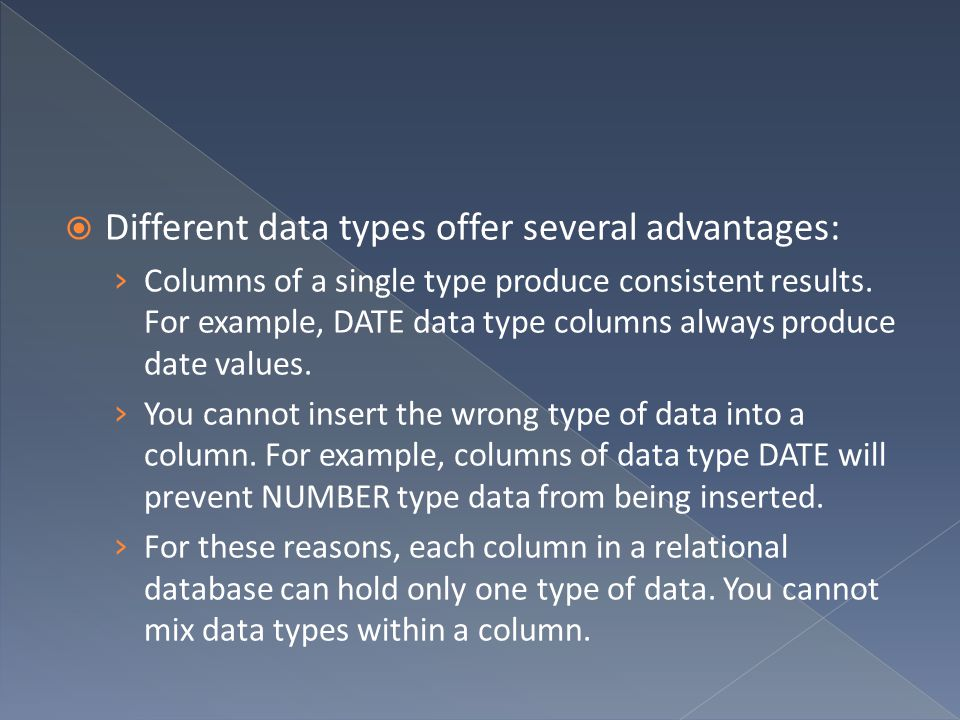 Different data types offer several advantages:
