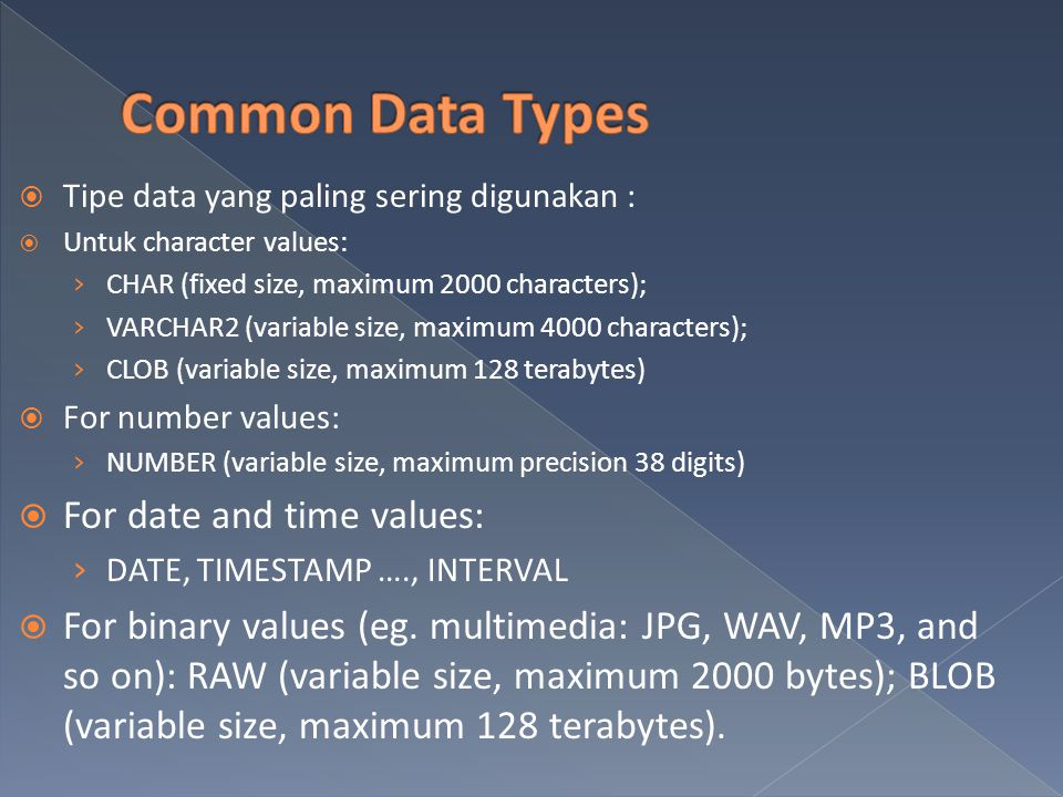 Common Data Types For date and time values: