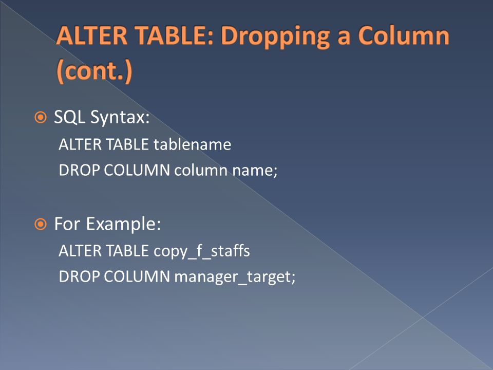 ALTER TABLE: Dropping a Column (cont.)
