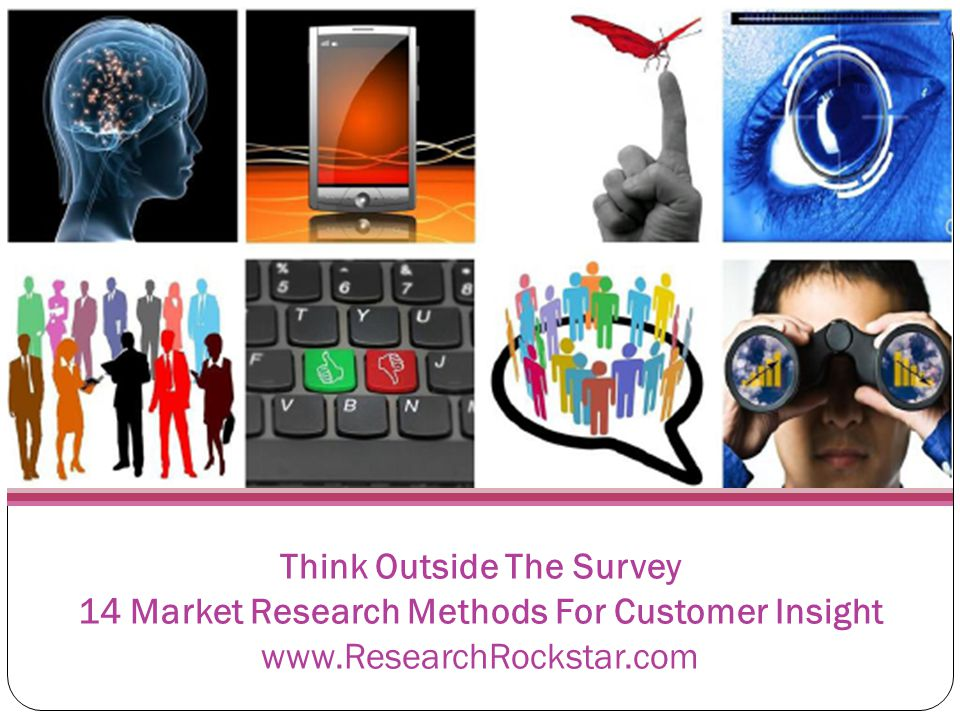 Think Outside The Survey 14 Market Research Methods For Customer Insight