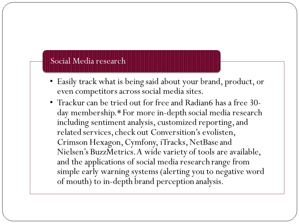 Easily track what is being said about your brand, product, or even competitors across social media sites.