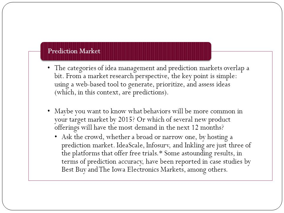 The categories of idea management and prediction markets overlap a bit