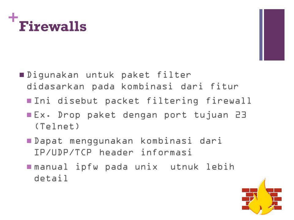 Firewalls Digunakan untuk paket filter didasarkan pada kombinasi dari fitur. Ini disebut packet filtering firewall.
