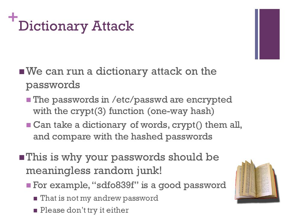 Dictionary Attack We can run a dictionary attack on the passwords