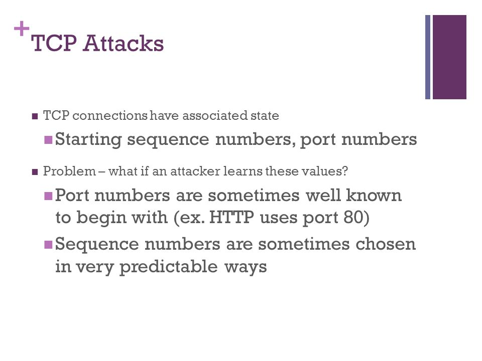 TCP Attacks Starting sequence numbers, port numbers