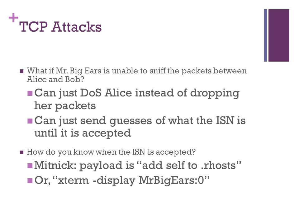 TCP Attacks Can just DoS Alice instead of dropping her packets