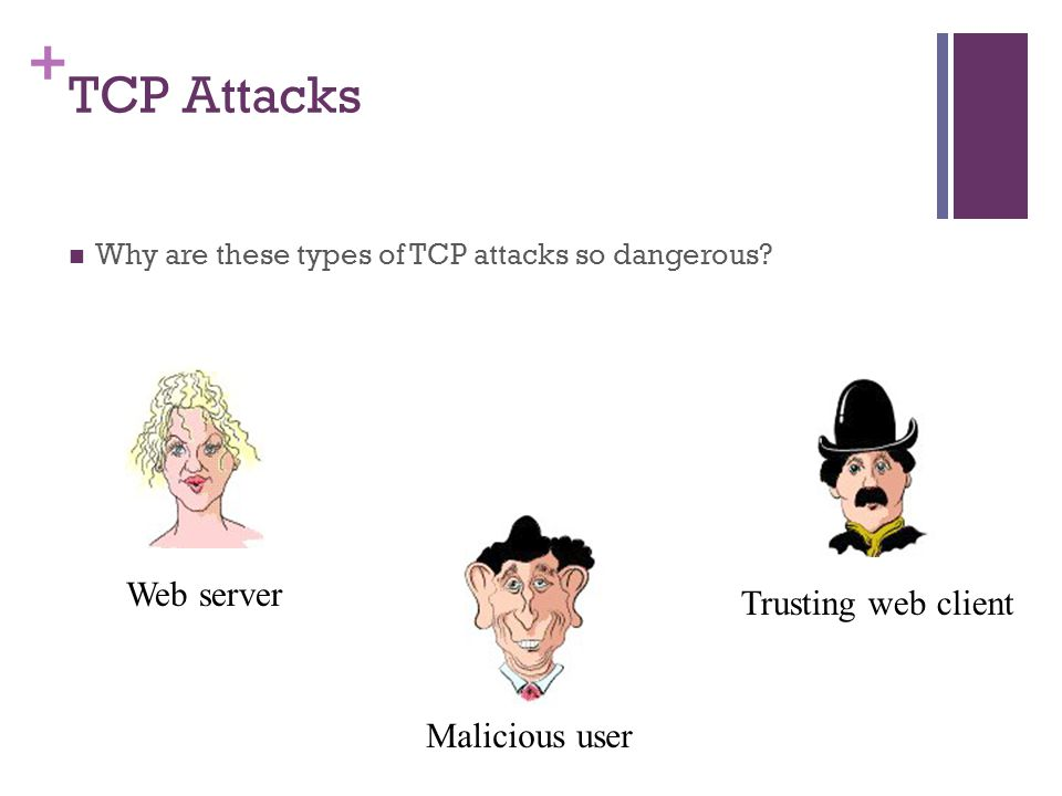 TCP Attacks Web server Trusting web client Malicious user