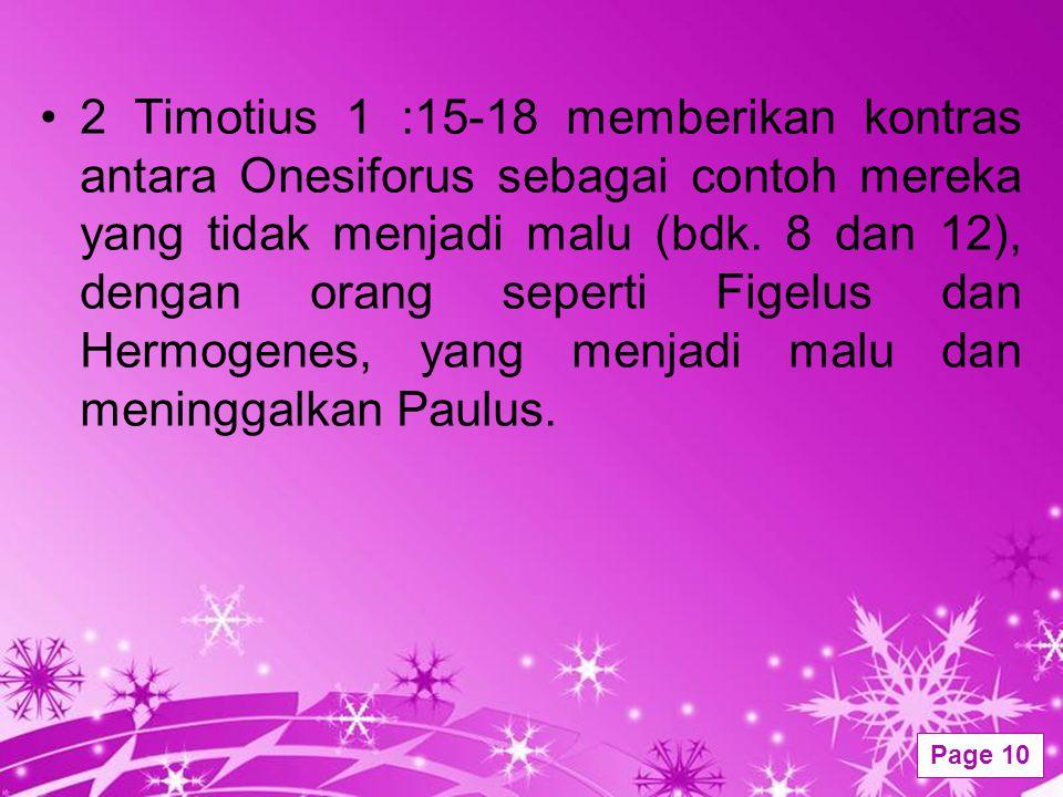 2 Timotius 1 :15-18 memberikan kontras antara Onesiforus sebagai contoh mereka yang tidak menjadi malu (bdk.