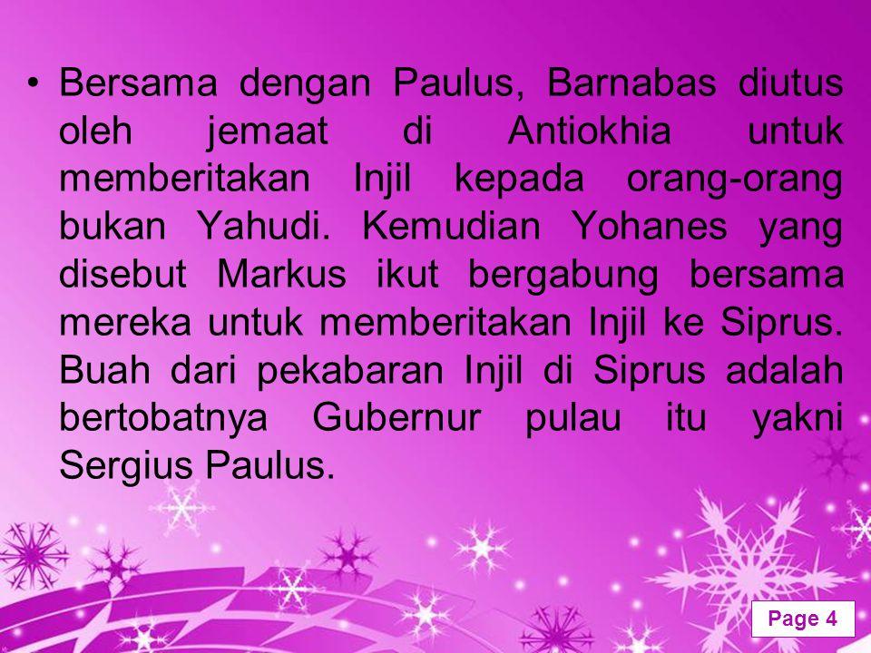 Bersama dengan Paulus, Barnabas diutus oleh jemaat di Antiokhia untuk memberitakan Injil kepada orang-orang bukan Yahudi.
