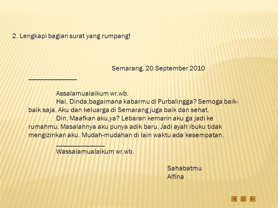 2. Lengkapi bagian surat yang rumpang!