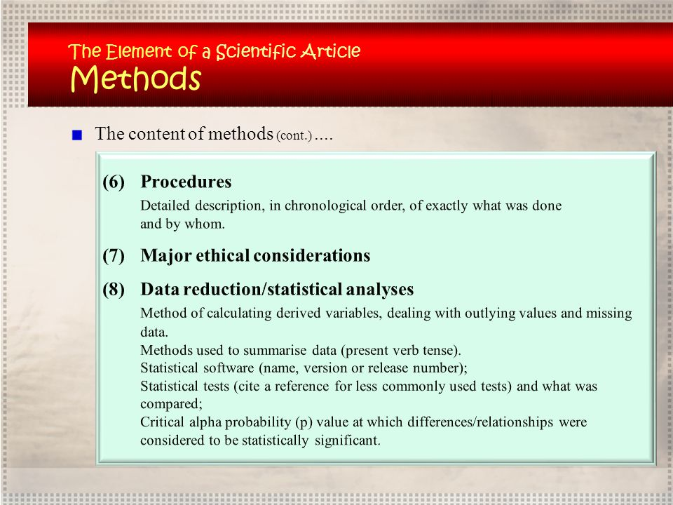 Methods The content of methods (cont.) .... (6) Procedures