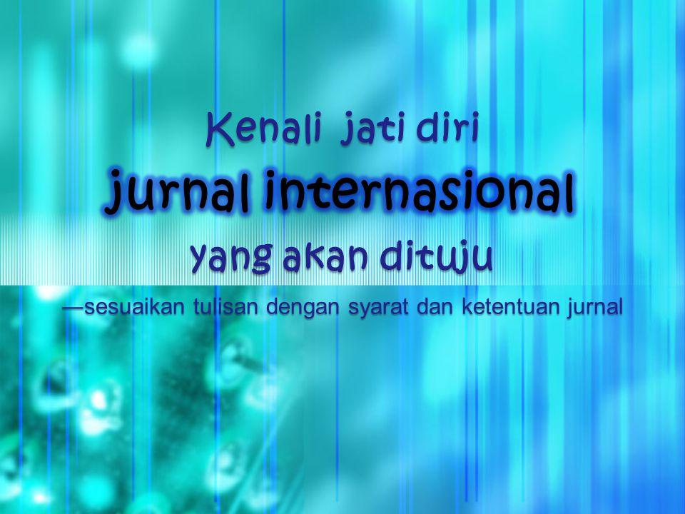―sesuaikan tulisan dengan syarat dan ketentuan jurnal