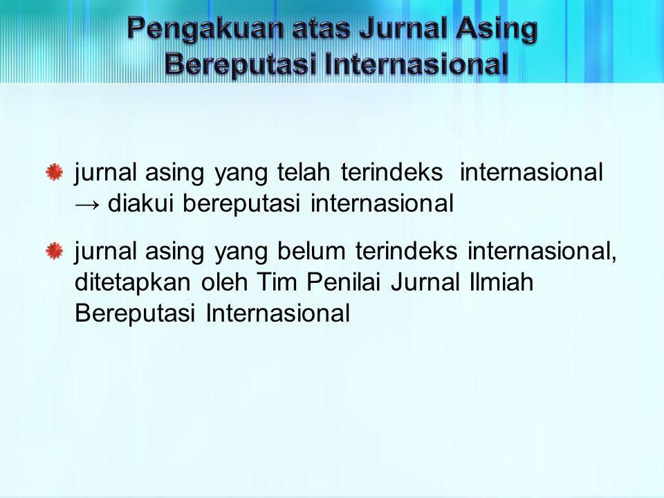 Pengakuan atas Jurnal Asing Bereputasi Internasional