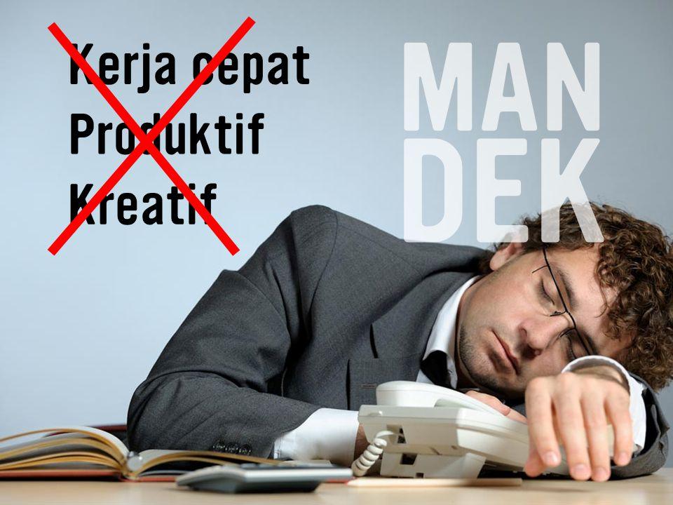 MAN Kerja cepat Produktif DEK Kreatif