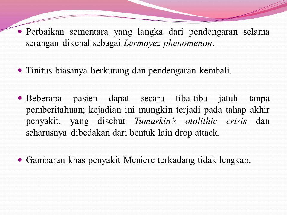 Perbaikan sementara yang langka dari pendengaran selama serangan dikenal sebagai Lermoyez phenomenon.