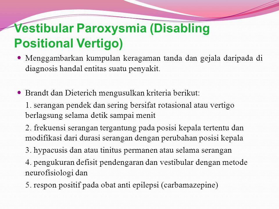 Vestibular Paroxysmia (Disabling Positional Vertigo)