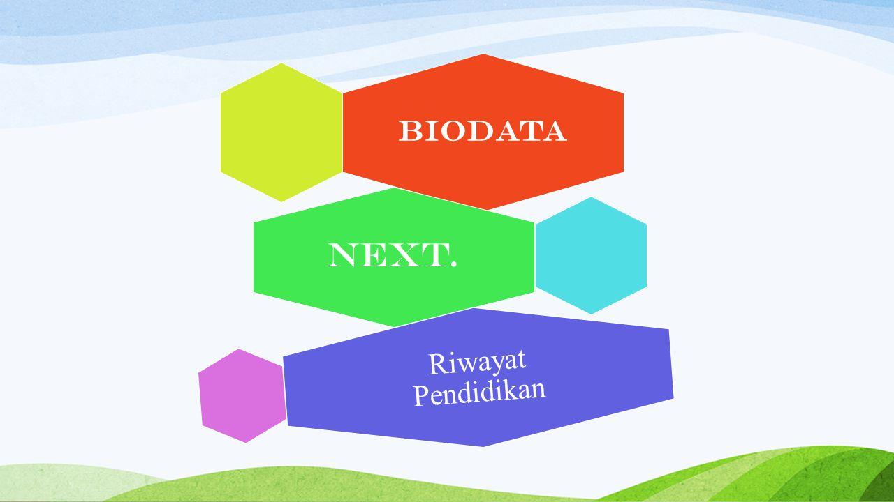 Biodata next. Riwayat Pendidikan