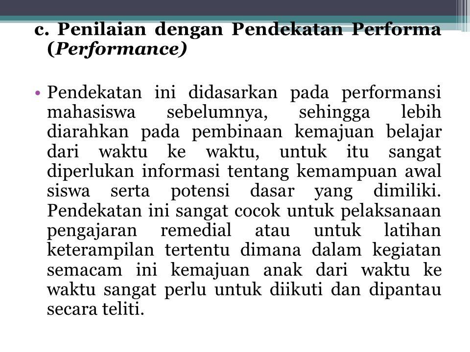 c. Penilaian dengan Pendekatan Performa (Performance)