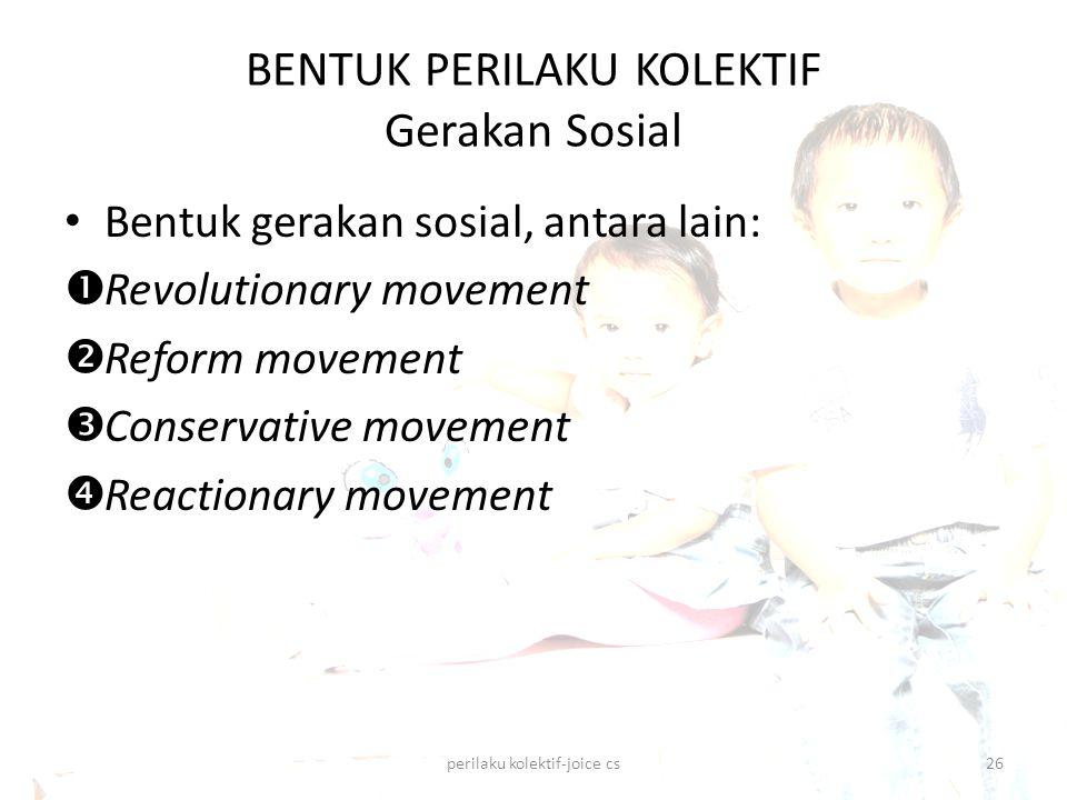 BENTUK PERILAKU KOLEKTIF Gerakan Sosial