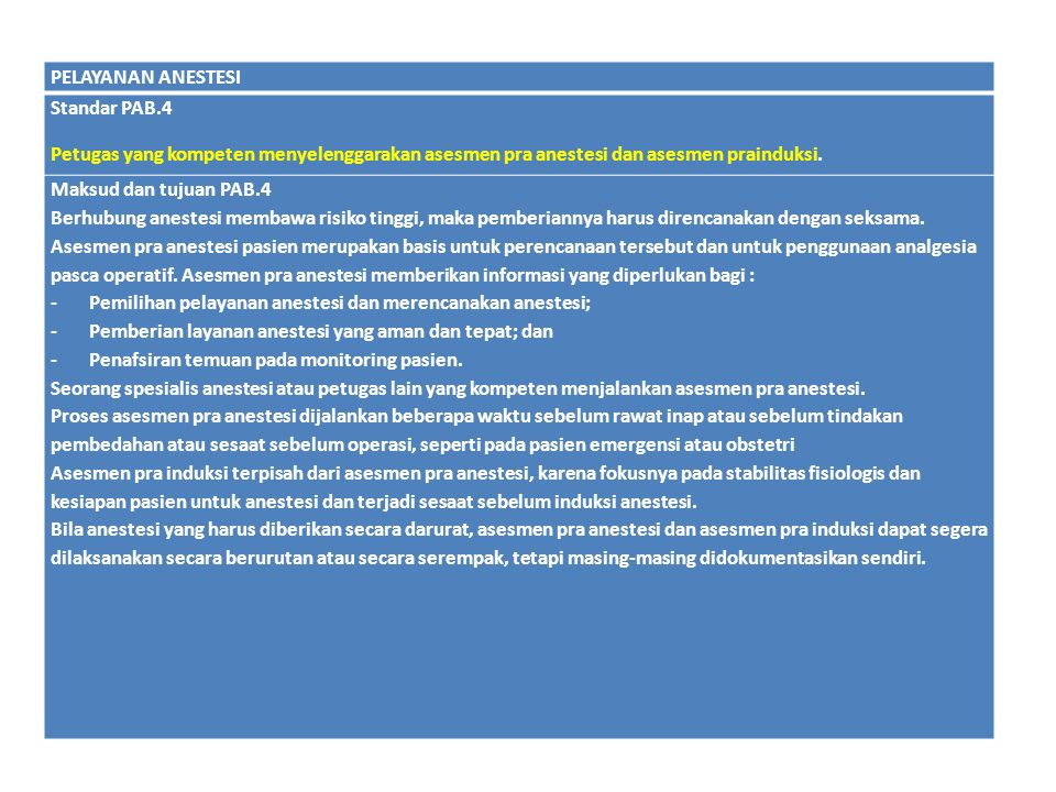 PELAYANAN ANESTESI Standar PAB.4. Petugas yang kompeten menyelenggarakan asesmen pra anestesi dan asesmen prainduksi.