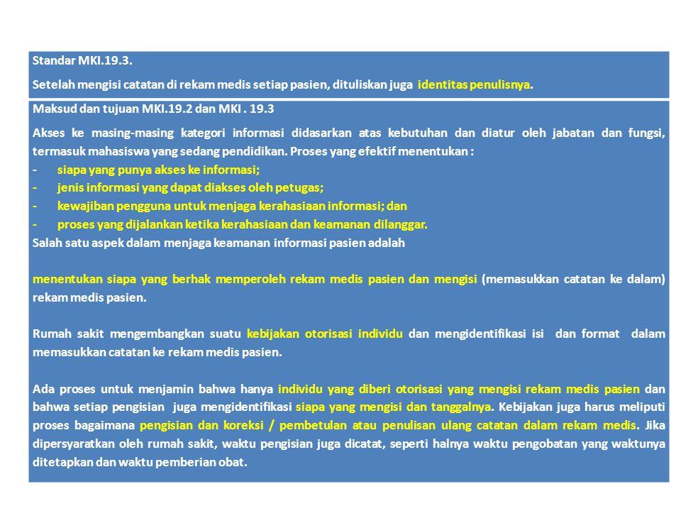 Standar MKI.19.3. Setelah mengisi catatan di rekam medis setiap pasien, dituliskan juga identitas penulisnya.