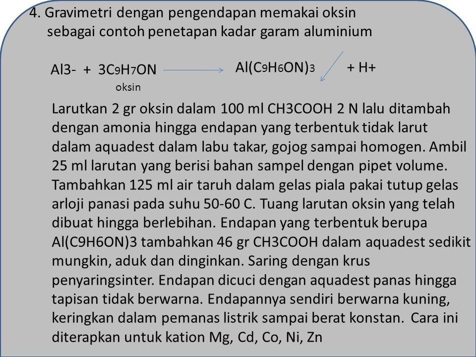 4. Gravimetri dengan pengendapan memakai oksin